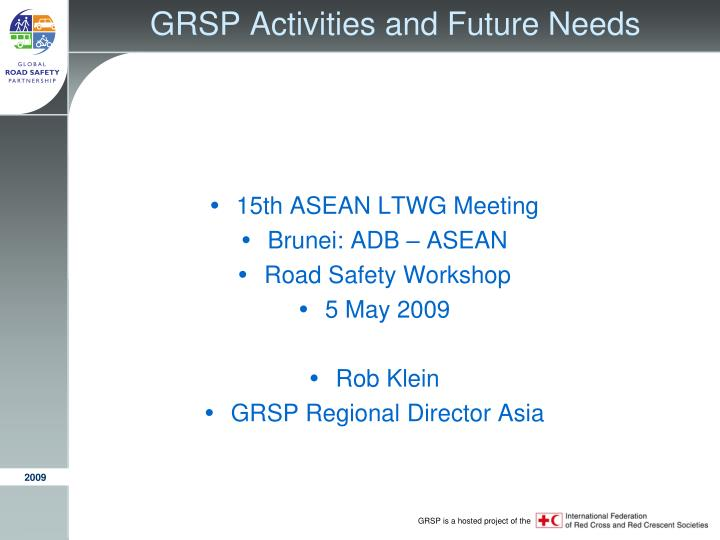 Grsp activities and future needs