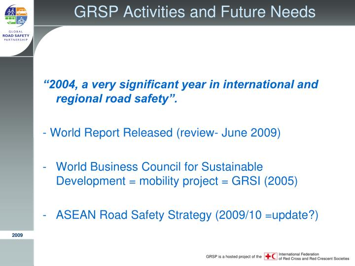 Grsp activities and future needs1