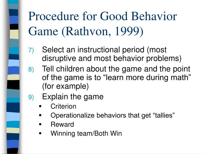 good behavior game group contingency The effects of the good behavior game with general-education high school students of the interdependent group contingency procedure known as the good.