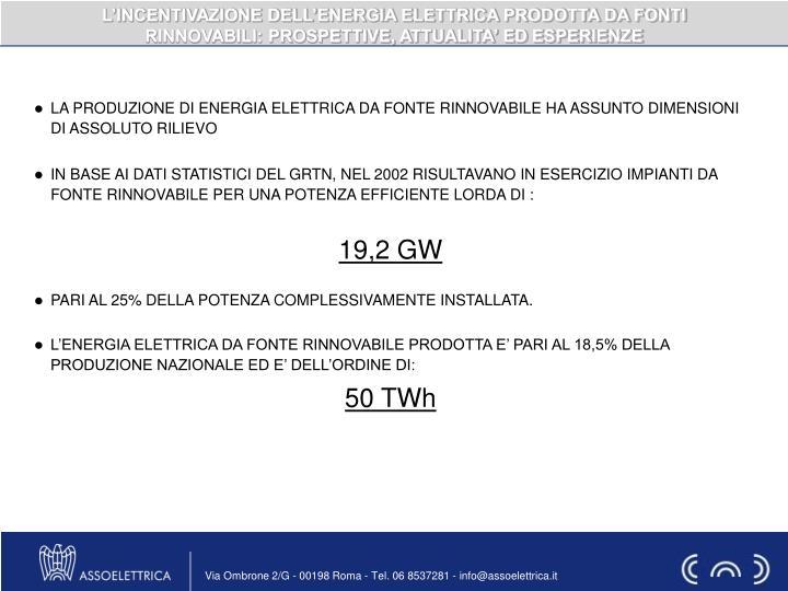 L'INCENTIVAZIONE DELL'ENERGIA ELETTRICA PRODOTTA DA FONTI RINNOVABILI: PROSPETTIVE, ATTUALITA'...
