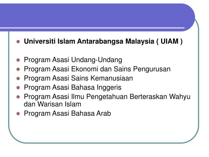 Universiti Islam Antarabangsa Malaysia ( UIAM )
