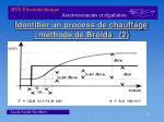 identifier un process de chauffage m thode de bro da 2