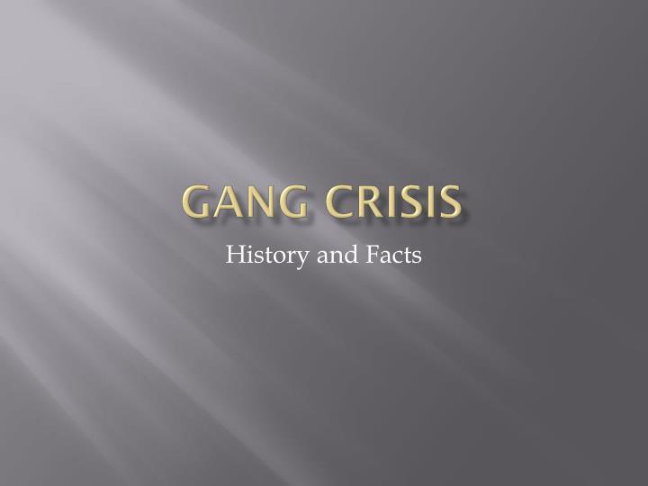 gang crisis n.