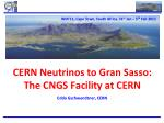 cern neutrinos to gran sasso the cngs facility at cern l edda gschwendtner cern