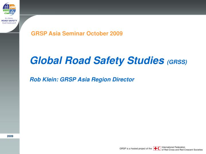 Global road safety studies grss rob klein grsp asia region director