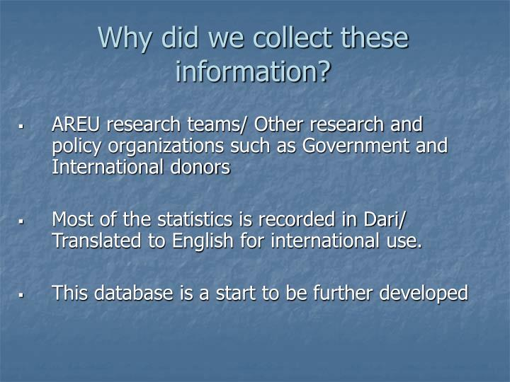 Why did we collect these information?