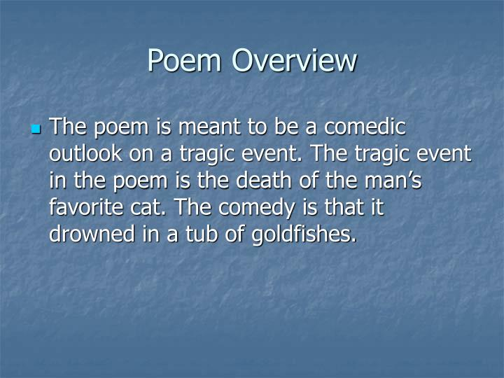 an analysis of the poem ode on the death of a favourite cat drowned in a tub of gold fishes Ode on the death of a favorite cat - drowned in a tub of goldfishes 'twas on a lofty vase's side, where china's gayest art had dy'd the azure flow'rs that blow.
