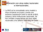 cooperaci n con otras redes nacionales e internacionales