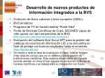 desarrollo de nuevos productos de informaci n integrados a la bvs