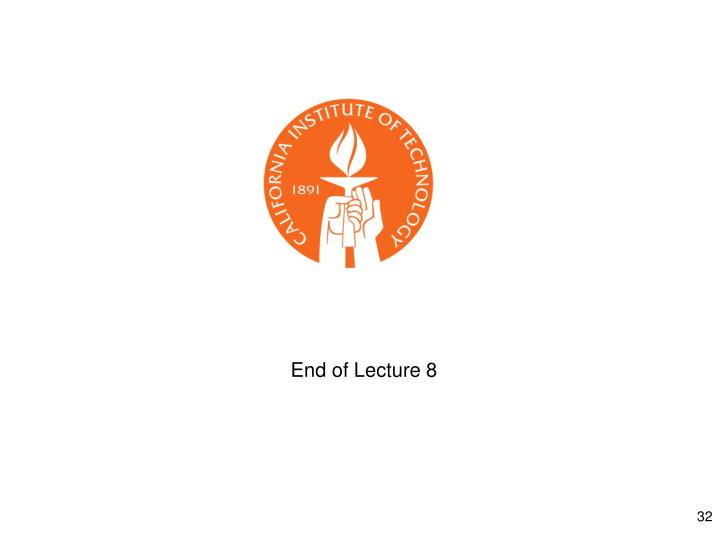 End of Lecture 8