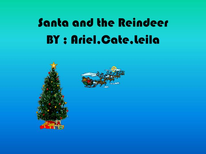 Santa and the reindeer by ariel cate leila