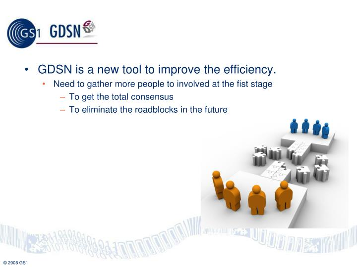 GDSN is a new tool to improve the efficiency.