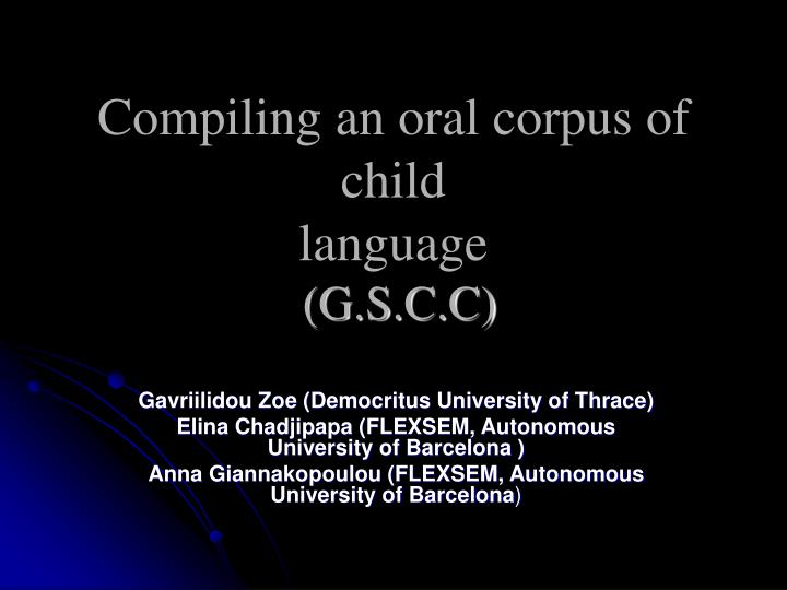 compiling an oral corpus of child language g s c c n.