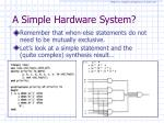 a simple hardware system