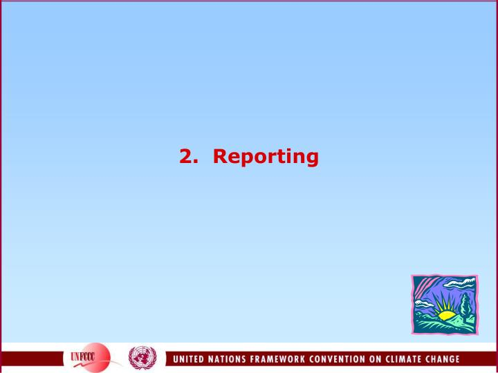 2.  Reporting