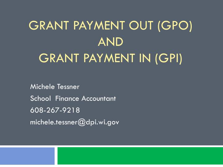 grant payment out gpo and grant payment in gpi n.
