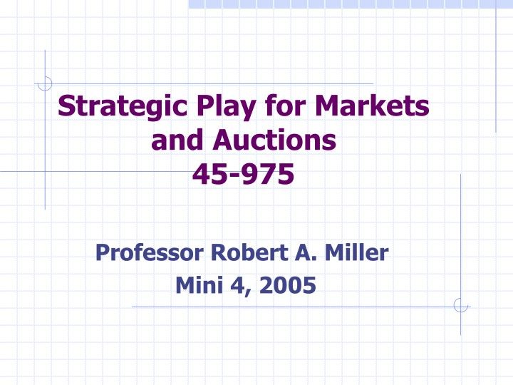strategic play for markets and auctions 45 975 n.