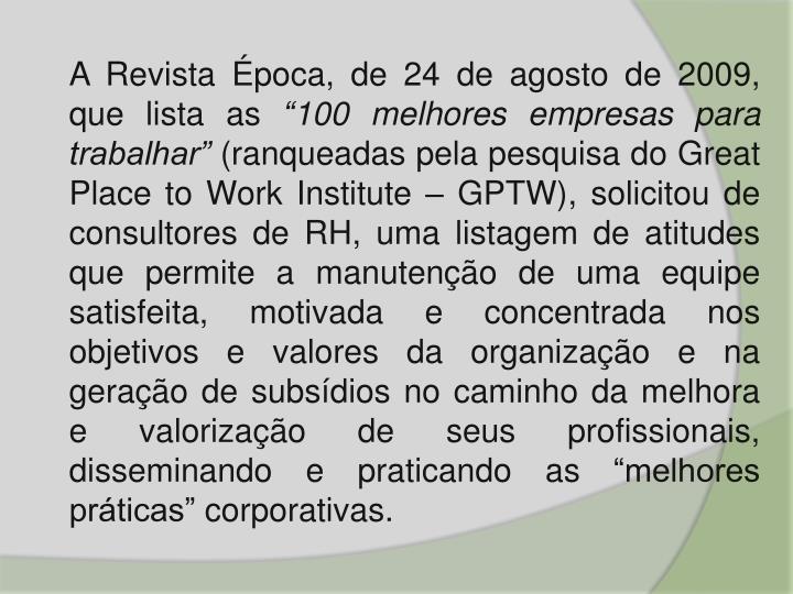 A Revista Época, de 24 de agosto de 2009, que lista as