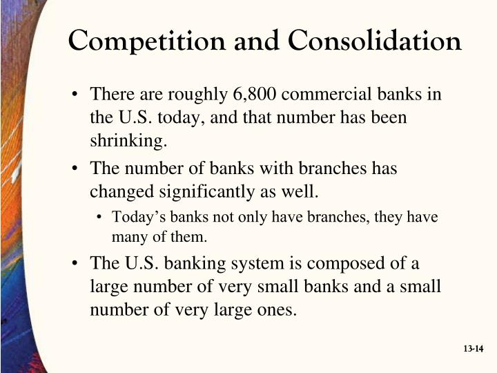 Competition and Consolidation
