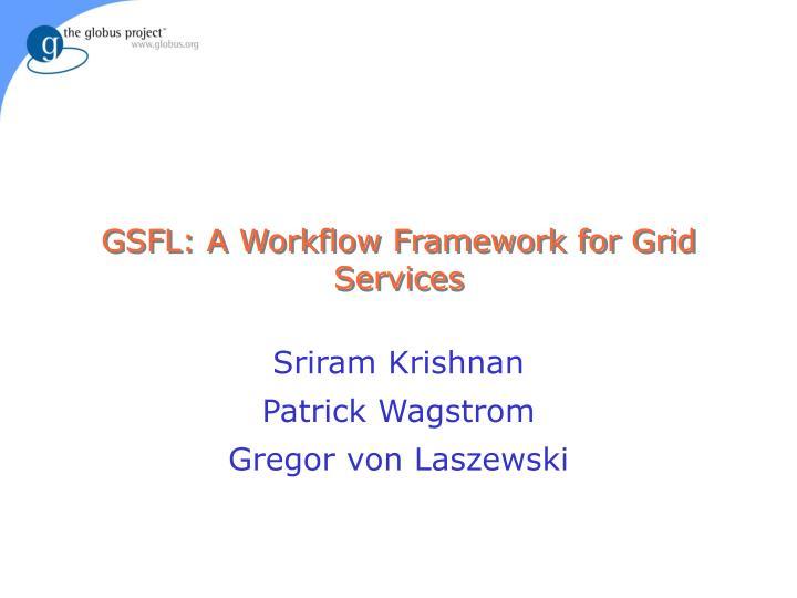 gsfl a workflow framework for grid services n.