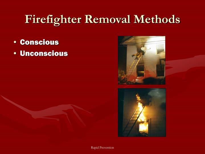 Firefighter Removal Methods