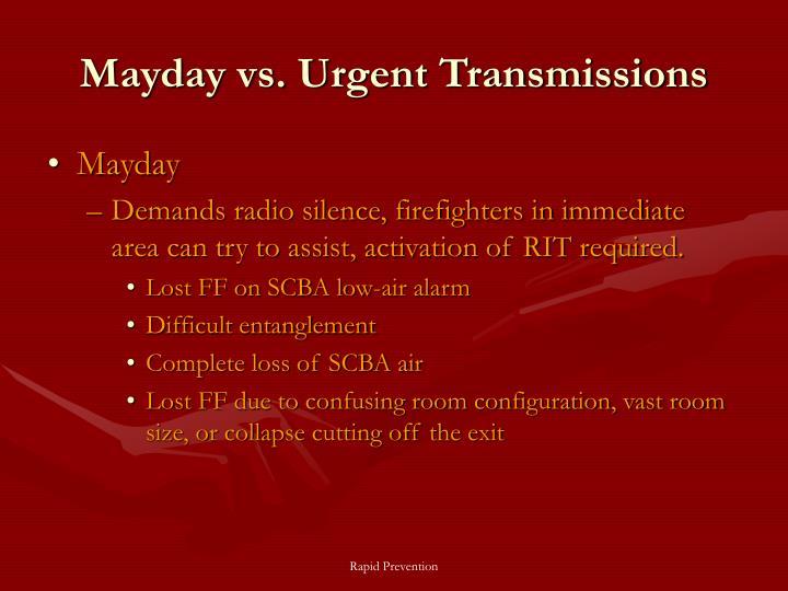 Mayday vs. Urgent Transmissions