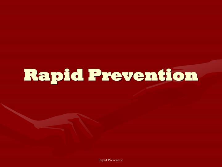 Rapid prevention