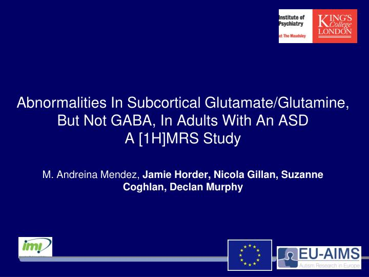 Abnormalities in subcortical glutamate glutamine but not gaba in adults with an asd a 1h mrs study