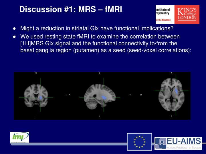 Discussion #1: MRS – fMRI