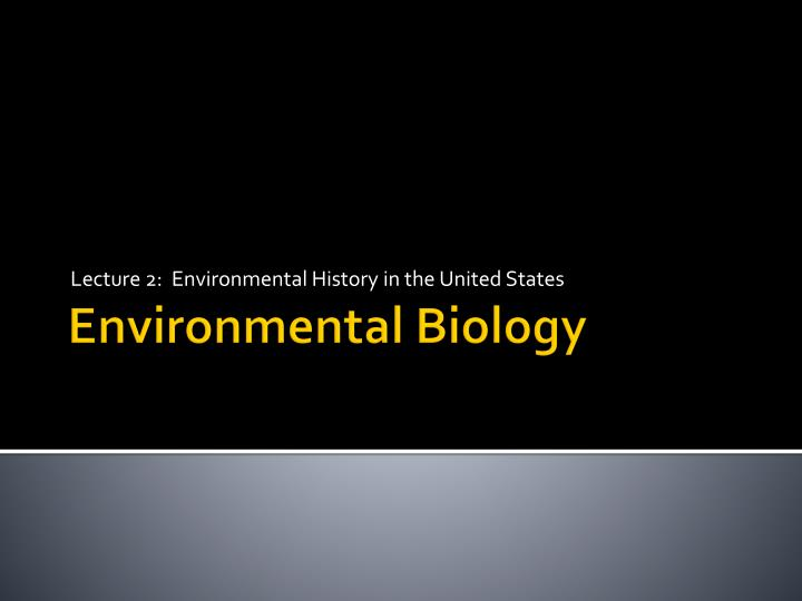 lecture 2 environmental history in the united states n.