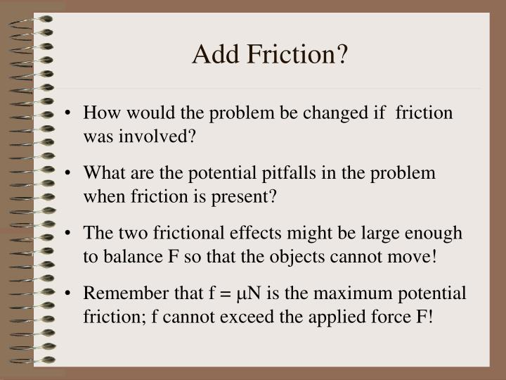 Add Friction?