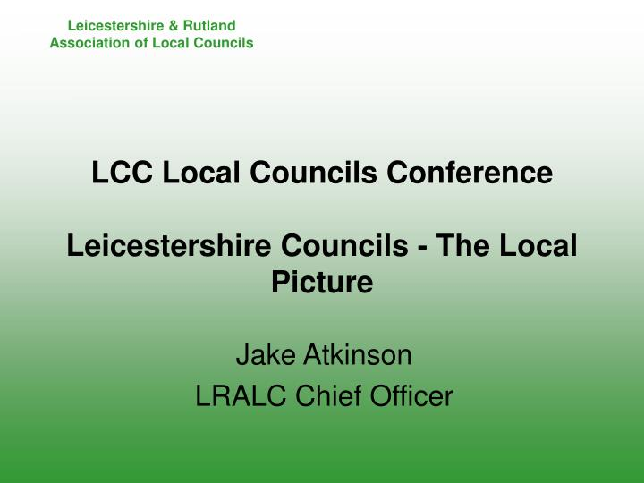Lcc local councils conference leicestershire councils the local picture