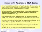 issues with advancing a ckm design