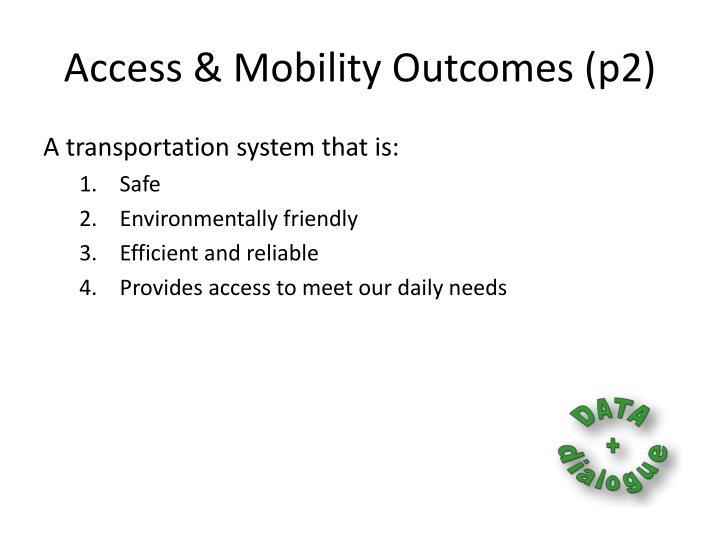 Access & Mobility Outcomes (p2)