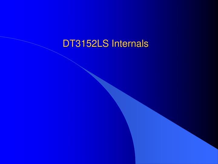 Dt3152ls internals