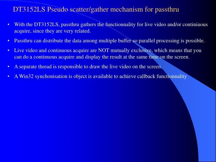 DT3152LS Pseudo scatter/gather mechanism for passthru