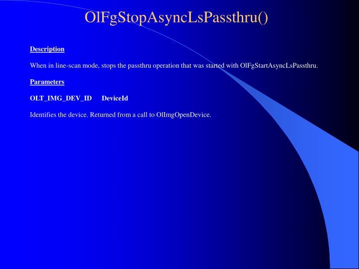 OlFgStopAsyncLsPassthru()