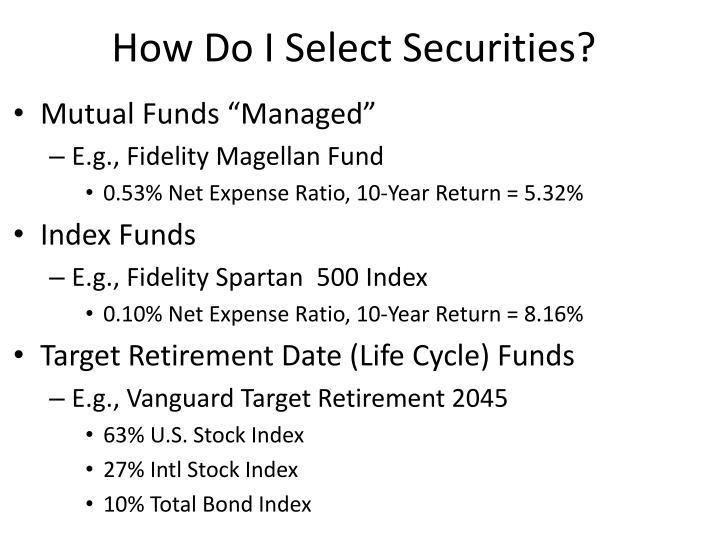 How Do I Select Securities?