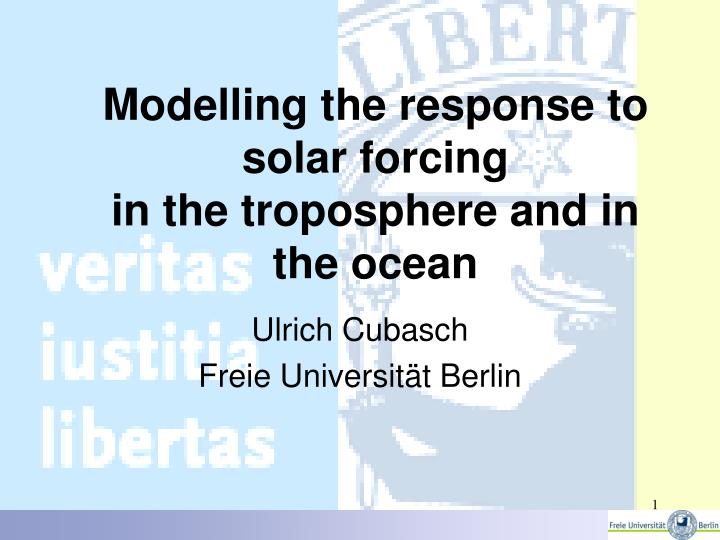 modelling the response to solar forcing in the troposphere and in the ocean n.