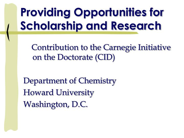 providing opportunities for scholarship and research n.