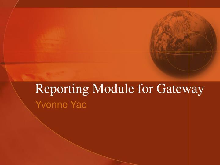 reporting module for gateway n.