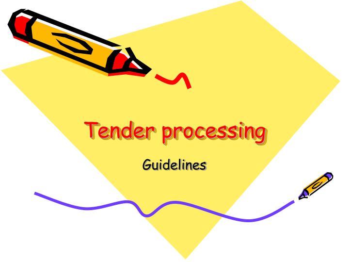 tender processing n.