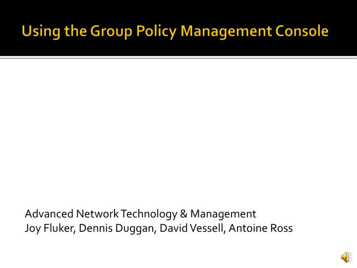 using the group policy management console n.