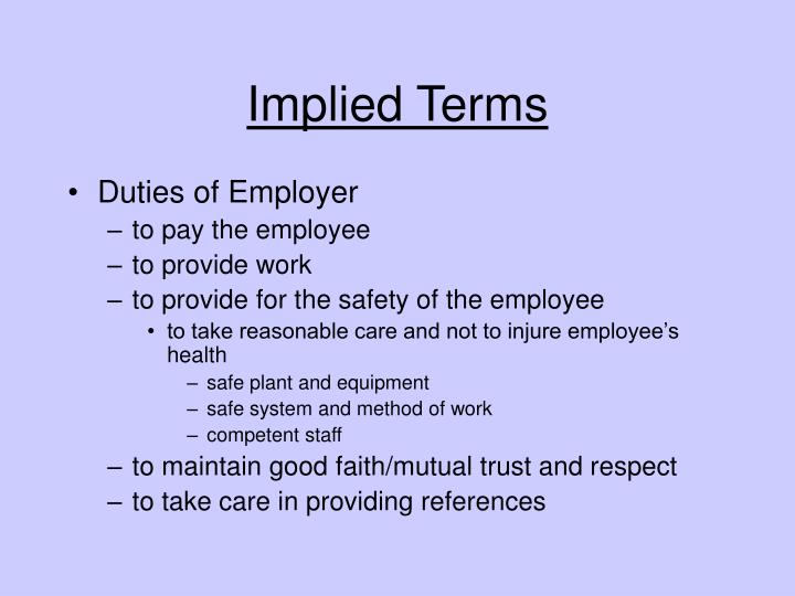 implied terms Implied terms the question of whether or not you can imply any terms is of course another crucial question when it comes to considering contract formation.