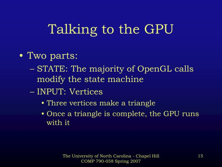 Talking to the GPU