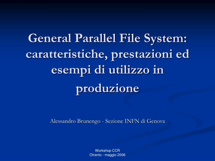 general parallel file system caratteristiche prestazioni ed esempi di utilizzo in produzione n.