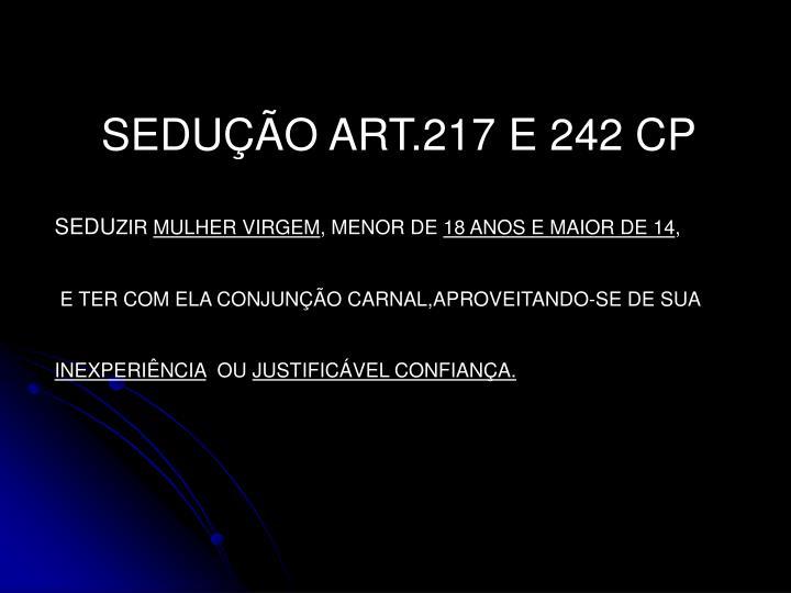 SEDUÇÃO ART.217 E 242 CP