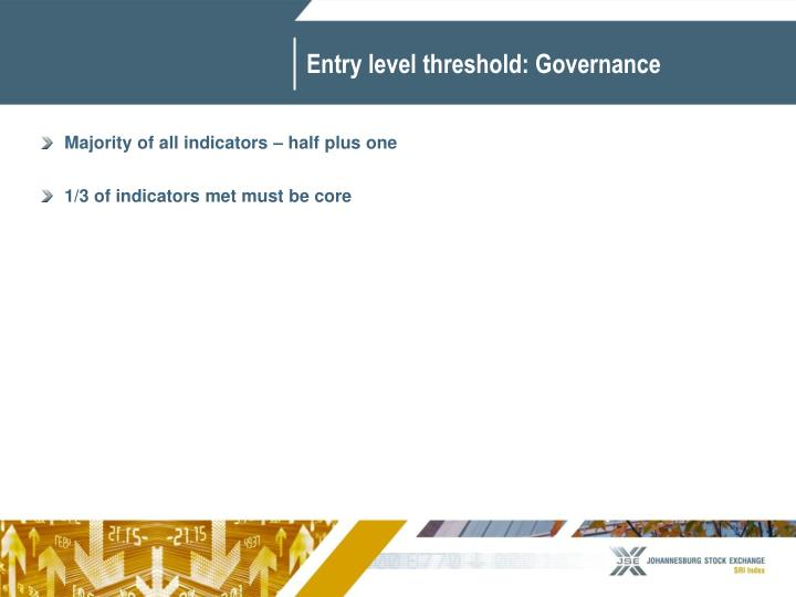 Entry level threshold: Governance
