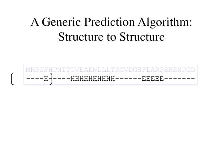 A Generic Prediction Algorithm: Structure to Structure