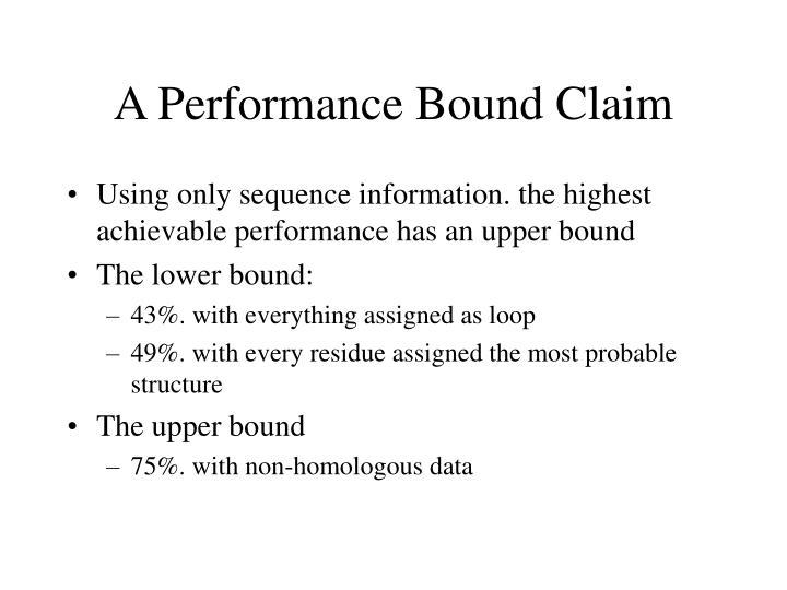 A Performance Bound Claim